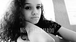 Nós 2   Jade Baraldo   (Cover) Camz Barcelos