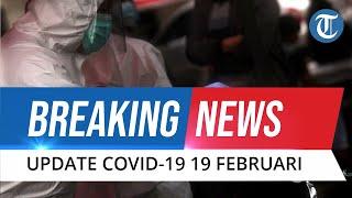 BREAKING NEWS: Update Covid-19 di Indonesia Jumat, 19 Februari 2021: Bertambah 10.624 Kasus Baru