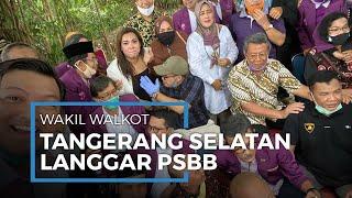 Viral Foto Wakil Wali Kota Tangsel Langgar PSBB, Benyamin: Tak Ada Niatan Kesengajaan
