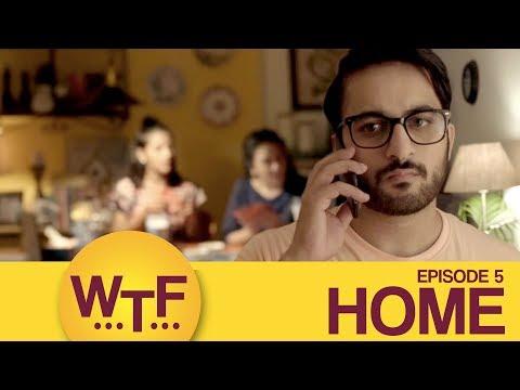 Dice Media   What The Folks   Web Series   S01E05 - Home (Season 1 Finale)
