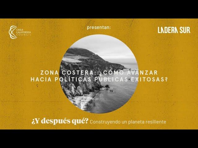 Zona costera: ¿Cómo avanzar hacia políticas públicas exitosas? (Completo)
