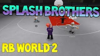 SPLASH BROTHERS [RB WORLD 2]