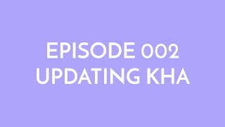 Episode 002 - updating kha