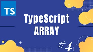 TypeScript Tutorial 4: An introduction to TypeScript array