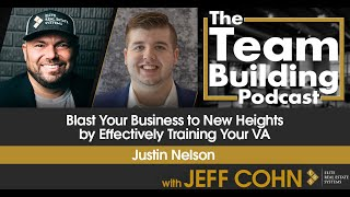 Blast Your Business to New Heights by Effectively Training Your VA w/ Justin Nelson