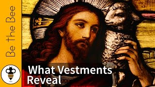 What Vestments Reveal About Our Relationship with God