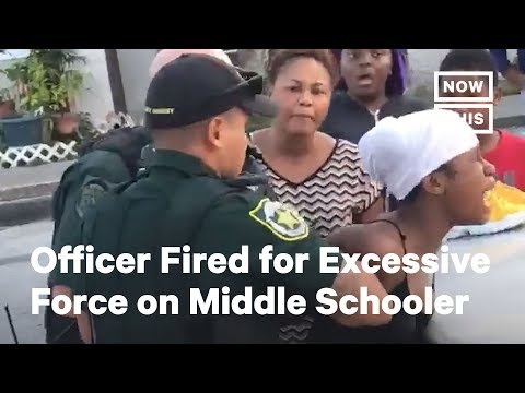Officer Fired for Using Excessive Force on Middle Schooler   NowThis