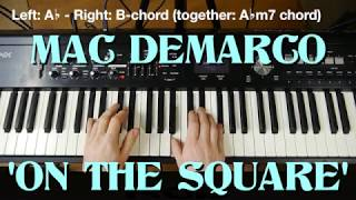 Mac DeMarco 'On The Square' | Piano Chordsaccompaniment