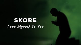 SKORE - Lose Myself To You (OFFICIAL LYRICS VIDEO)