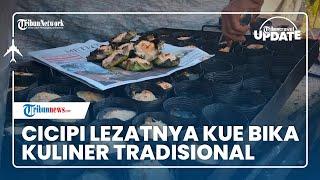 Santap Kue Bika, Sajian Kuliner Tradisional Penuh Cita Rasa di Sumatera Barat