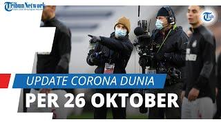 Update Corona Dunia per 26 Oktober 2020: Total 43,3 Juta Kasus, Indonesia Posisi ke-19