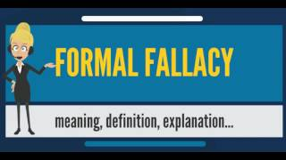 What is FORMAL FALLACY? What does FORMAL FALLACY mean? FORMAL FALLACY meaning & explanation