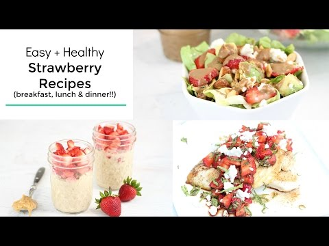 3 Yummy Strawberry Recipes for Breakfast, Lunch and Dinner