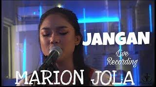 Marion Jola - Jangan ft. Rayi Putra (Live Recording)