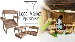 DIY: Local Market Display Shelves