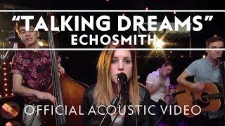 "Video thumbnail of ""Echosmith - Talking Dreams (Acoustic) [Live]"""