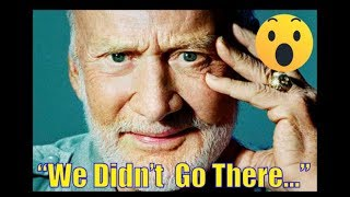 "Buzz Aldrin Admits ""We didn't go there."""