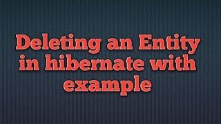 Deleting (removing) Entities In Hibernate
