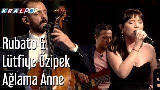Ağlama Anne - Rubato & Lütfiye Özipek