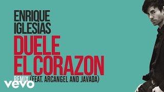 Duele El Corazón (Remix) - Enrique Iglesias feat. Arcangel y Javada (Video)