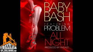 Baby Bash ft. Problem - All Night (Prod. Fingazz) [Thizzler.com]