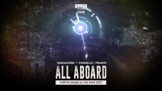 Bassjackers vs D'Angello & Francis - All Aboard (Dimitri Vegas & Like Mike Edit)