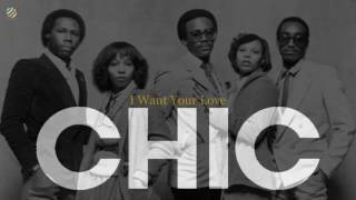 Chic - I want your love [HQ]