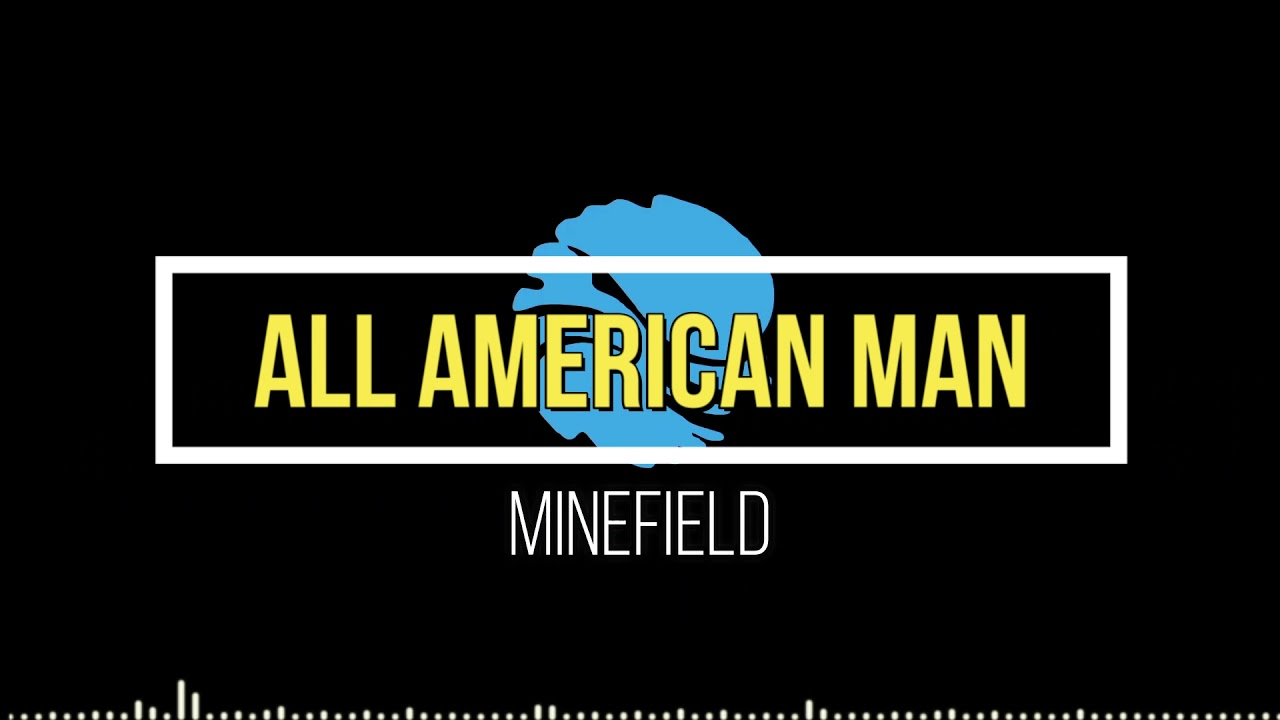 MINEFIELD _- All american man