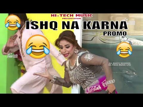 Ishq Na Karna (Promo) - Nida Choudhry  2019 New Punjabi Comedy Stage Drama - Hi-Tech Stage Dramas