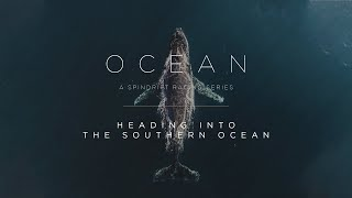 OCEAN SERIES - Heading into the Southern Ocean