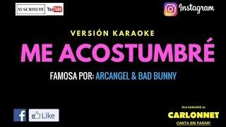Me acostumbré - Arcangel feat Bad Bunny (Karaoke)