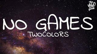 twocolors - No Games (Lyrics)
