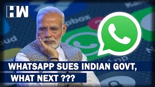 WhatsApp Files Legal Case Against Indian Government. What Will Happen Next???