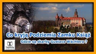 Co Kryją Podziemia Zamku Książ ? – Gdzie są skarby Gustava Wächtera?