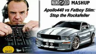 CYCLONE MASHUP : Apollo 440 vs. Fatboy Slim - Stop The Rockafeller