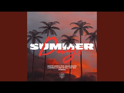 Summer Days (feat. Macklemore & Patrick Stump Of Fall Out Boy) (Tiësto Remix) - Martin Garrix