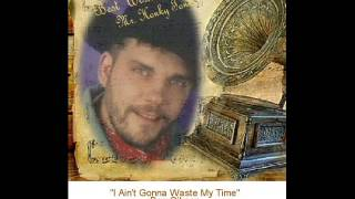 I Ain't Gonna Waste My Time-Don Gibson
