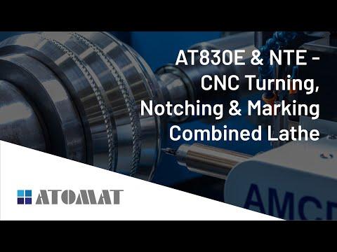 AT830E & NTE - CNC Turning, Notching & Marking Combined Lathe