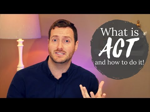 What is Acceptance and Commitment Therapy (ACT)? - YouTube