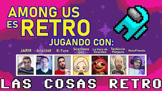 AMONG US 👨‍🚀 Un juego muy RETRO | Gameplay con YouTubers