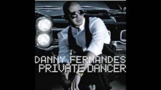 private dancer - danny fernandes w/lyrics