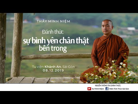 Thầy Minh Niệm | Đánh thức sự bình yên chân thật bên trong | Tu viện Khánh An - 08.12.2019