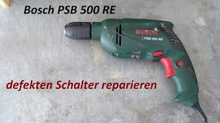 Bosch PSB 500 RE Schalter reparieren DIY