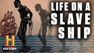 Life Aboard a Slave Ship | History