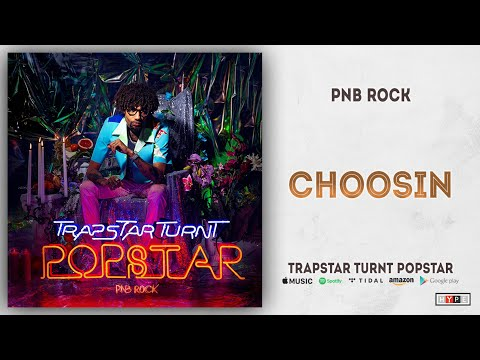 "PnB Rock – ""Choosin"""