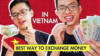 Best way to EXCHANGE MONEY in Vietnam - Vietnam Currency | Business Friends in Vietnam