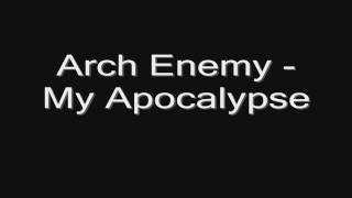 Arch Enemy - My Apocalypse (lyrics) HD