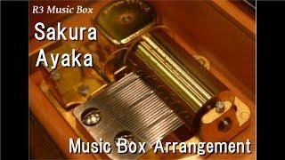 Sakura/Ayaka [Music Box]