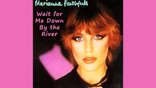 MARIANNE FAITHFULL - Wait for Me Down By the River (1978)