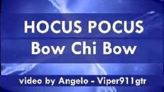 HOCUS POCUS - Bow Chi Bow